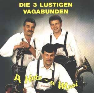 Die 3 lustigen Vagabunden - A Hetz - a Musi