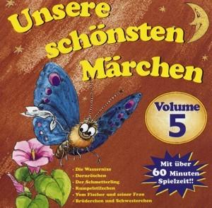 Hörspiel 5 - Unsere schönsten Märchen Vol.5