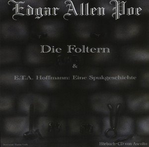 Edgar Allen Poe - Hörbuch CD - Die Foltern - E.T.A. Hoffmann: Eine Spukgeschichte