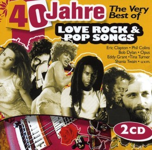 Diverse - 40 Jahre The Very Best Of Love Rock & Pop Songs