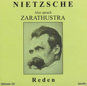 Nietzsche - Also sprach Zarathustra - Reden - MP3-CD - ca. 4 Stunden