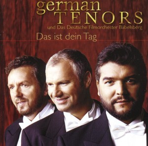 German Tenors - Das ist dein Tag