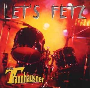 Die Thannhausner - Let's Fetz
