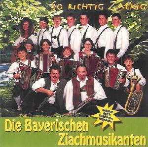 Die Bayerischen Ziachmusikanten - So richtig zackig