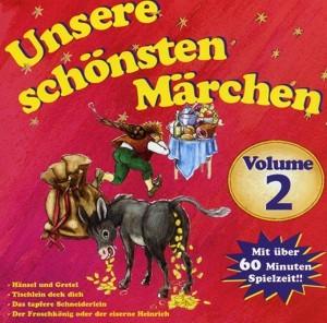 Hörspiel 2 - Unsere schönsten Märchen Vol.2