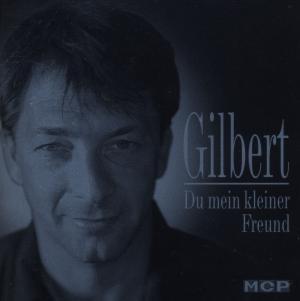 Gilbert - Du mein kleiner Freund