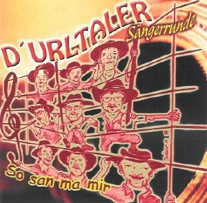 D' Urltaler Sängerrunde - So san ma mir