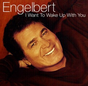 Engelbert - I Want To Wake Up With You