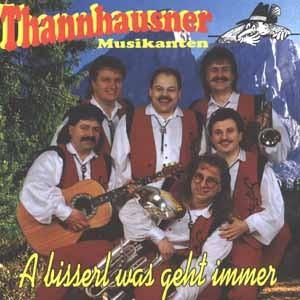 Die Thannhausner - A bisserl was geht immer