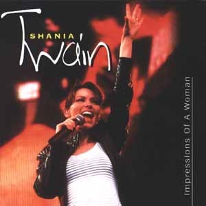 Shania Twain - Impressions Of A Woman