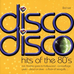 Disco Disco - Hits of The 80's