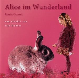 Alice im Wunderland - Erzählt von Iljy Richter