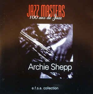 Archie Shep - The Jazz Masters