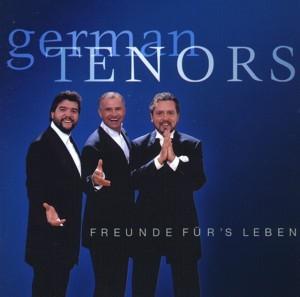 German Tenors - Freunde für's Leben