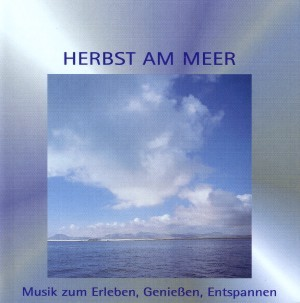 Musik zum Erleben, Genießen, Entspannen - Herbst am Meer
