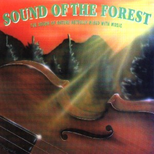 The Sound Of Nature - Sound Of The Forest
