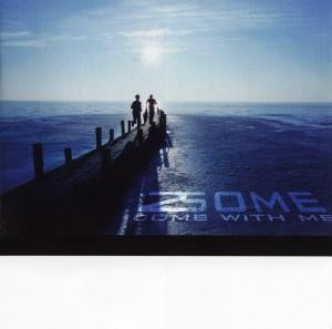 2 Some - Come With Me