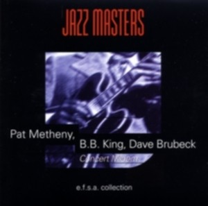 Pat Metheny, B.B. King, Dave Brubeck - The Jazz Masters