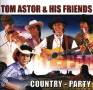 Tom Astor & His Friends - Country - Party