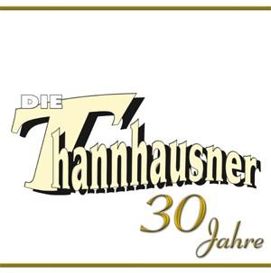Die Thannhausner - 30 Jahre