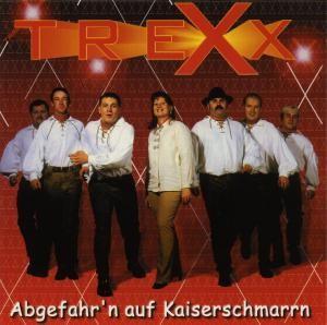 Trexx - Abgefahr'n auf Kaiserschmarrn