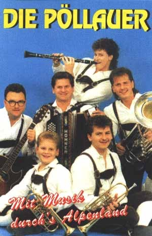 Die Pöllauer - Mit Musik durch's Alpenland