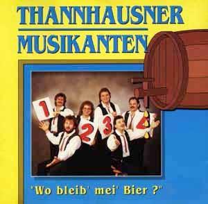 Die Thannhausner - Wo bleib' mei' Bier ?