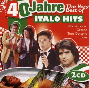 Diverse - 40 Jahre The Very Best Of Italo Hits