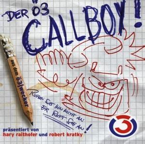 Ö3 Callboy vol.2 - Rufen sie ihn nicht an, er ruft sie an