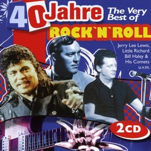 Diverse - 40 Jahre The Very Best Of Rock'n'Roll