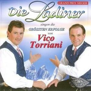 Die Ladiner - singen die grössten Erfolge von Vico Toriani