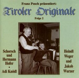 Franz Posch präsentiert - Tiroler Originale Folge 2