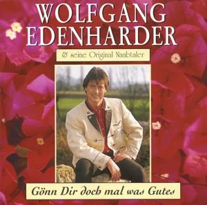 Wolfgang Edenharder & seine Orig. Naabtaler - Gönn Dir doch mal was Gutes