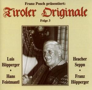 Franz Posch präsentiert - Tiroler Originale Folge 3