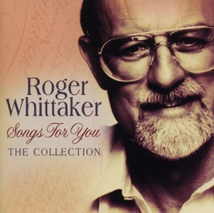 Roger Whittaker - Songs For You