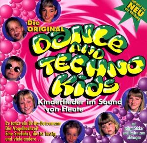 Die Original Dance and Techno Kids - Kinderlieder im Sound von Heute