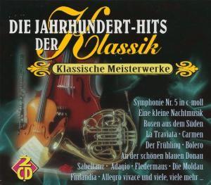 Die Jahrhundert Hits der Klassik - Klassische Meisterwerke