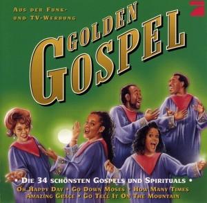Golden Gospel - Die 34 schönsten Gospel und Spirituals