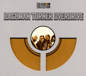Bachman Turner Overdrive - BTO - Colour Collection