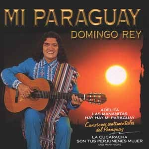 Domigo Rey - Mi Paraguay