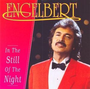 Engelbert - In The Still Of The Night