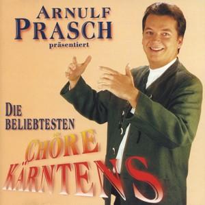 Arnulf Prasch präsentiert - Die beliebtesten Chöre Kärntens