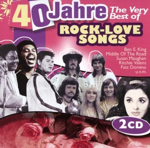Diverse - 40 Jahre The Very Best Of Rock-Love Songs