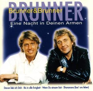 Brunner & Brunner - Eine Nacht in Deinen Armen