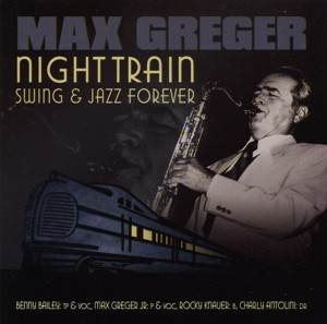 Max Greger - Night Train - Swing & Jazz For Ever