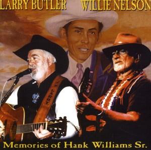 Memories of Hank Williams Sr. - Larry Buttler - Willie Nelson