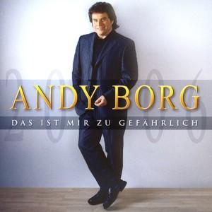 Andy Borg - Das ist mir zu gefährlich