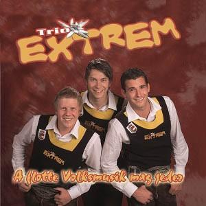 Trio Extrem - A flotte Volksmusik mag jeder