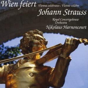 Royal Concertgebouw Orchestra - Wien feiert Johann Strauss