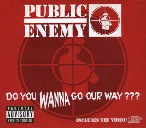 Public Enemy - Do You Wanna Go Our Way ???